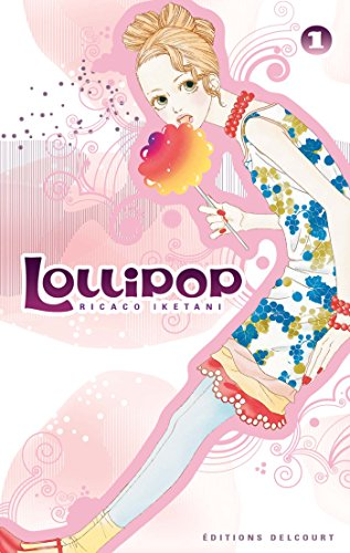 Lollipop, Tome 1 :