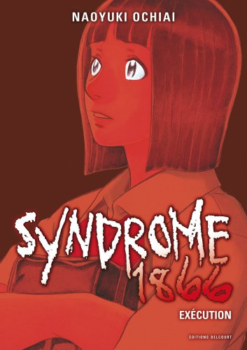 Syndrome 1866, Tome 2 : Exécution