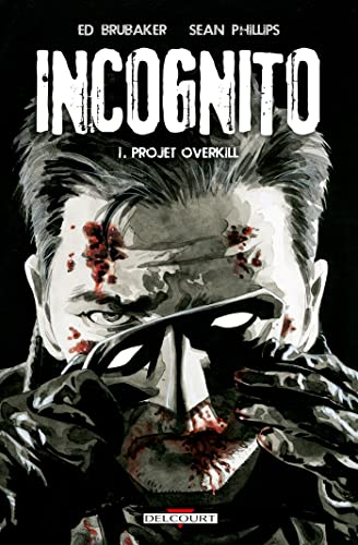 Incognito, Tome 1 : Projet Overkill
