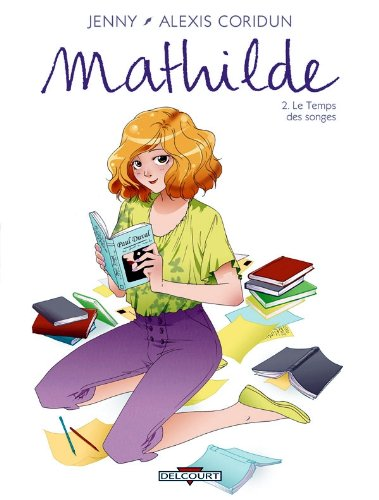 Mathilde, Tome 2 : Le Temps des songes