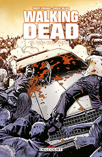 Walking Dead, Tome 10