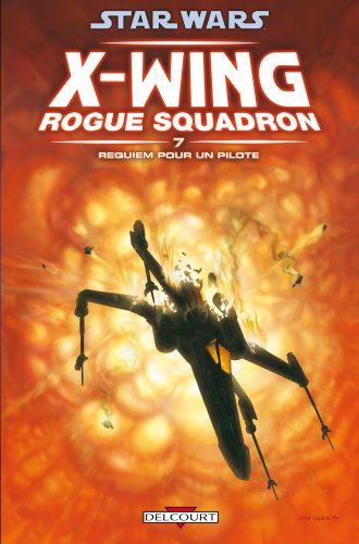 Star Wars X-Wing Rogue Squadron, Tome 7