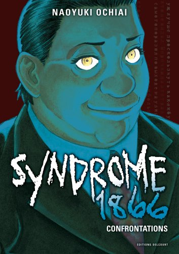 Syndrome 1866, Tome 6 : Confrontations