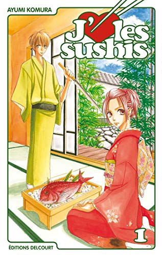 J'aime les sushis, Tome 1 :