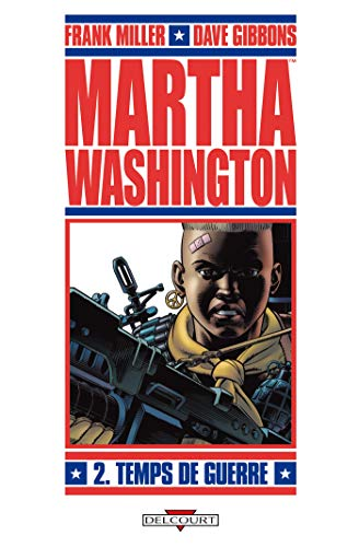 Martha Washington, Tome 2 : Temps de guerre