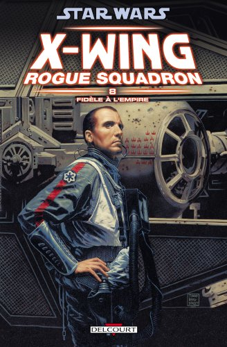 Star Wars X-Wing Rogue Squadron, Tome 8