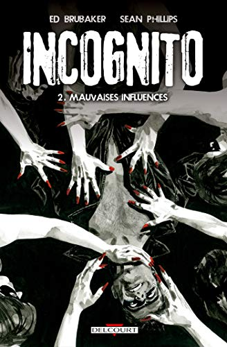 Incognito, Tome 2 : Mauvaises influences