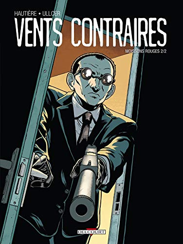 Vents contraires : Moissons rouges, Tome 2/2