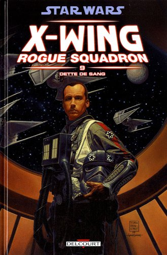 Star Wars X-Wing Rogue Squadron, Tome 9