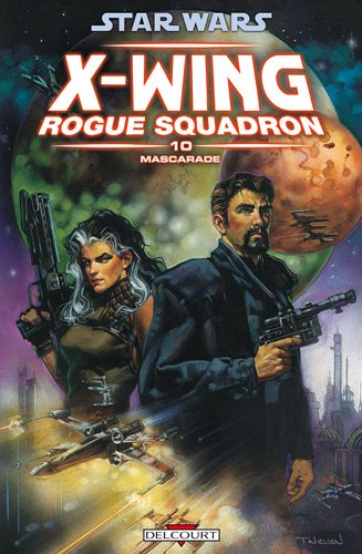 Star Wars X-Wing Rogue Squadron, Tome 10 : Mascarade
