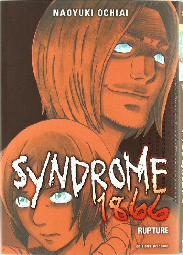 Syndrome 1866, Tome 9 : Rupture