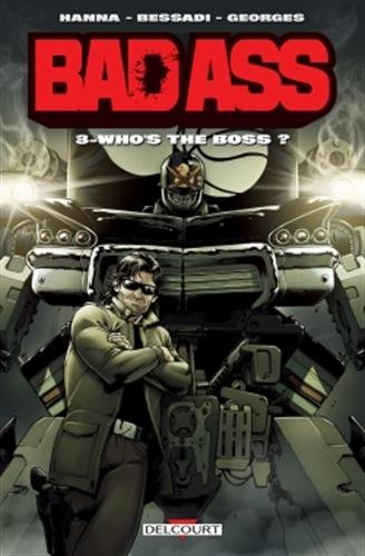 Bad Ass. Tome 03, who's the boss ? | Bessadi, Bruno