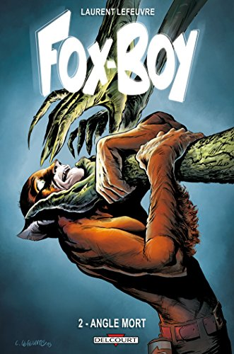 Fox-Boy. 2, Angle mort | Lefeuvre, Laurent (1977-....). Auteur