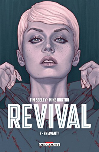 Revival. 7, En avant! / scénario, Tim Seeley ; dessin, Mike Norton ; traduction, Jérôme Wicky.