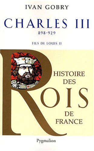 Charles III le simple : Fils de Louis II, 898-929