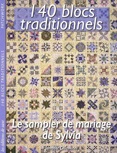 Le sampler de mariage de Sylvia : 140 blocs traditionnels