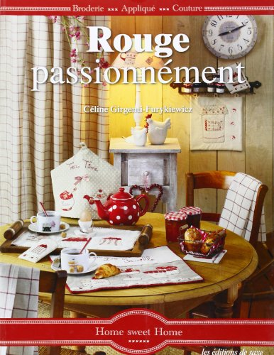 Rouge passionnément : Home sweet Home