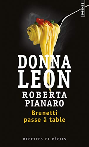 Brunetti passe à table. Recette de Roberta Pianaro. Recits culiniares de Donna Leon