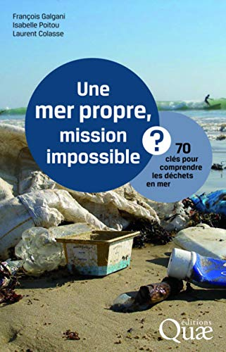 Une mer propre, mission impossible ? |