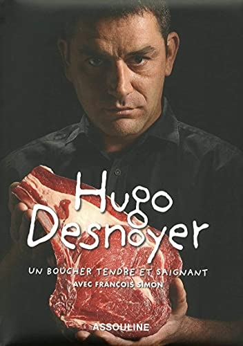 Hugo Desnoyer : Un boucher tendre et saignant