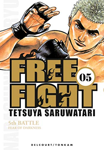 Free Fight, Tome 5 : Fear of Darkness