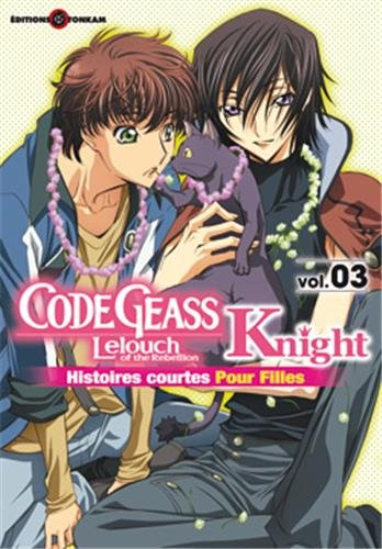 Code Geass Knight, Tome 3 : Histoires courtes pour filles