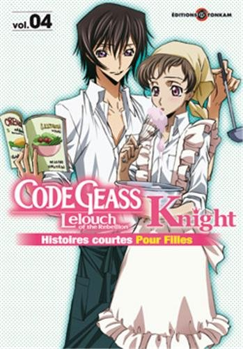 Code Geass Knight, Tome 4 : Histoires courtes pour filles
