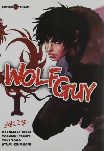 Wolf Guy, Tome 1 :