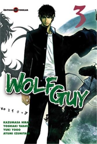 Wolf Guy, Tome 3 :