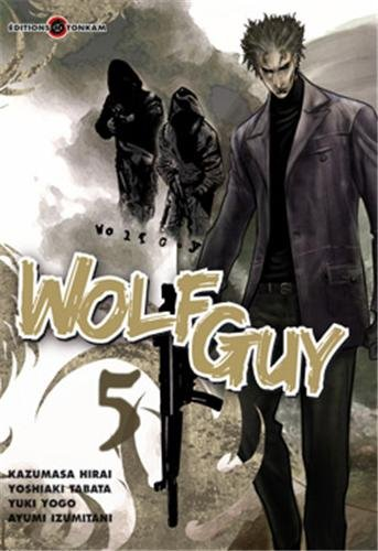 Wolf Guy, Tome 5 :