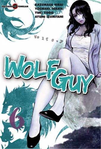 Wolf Guy, Tome 6 :