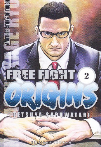 Free Fight, Tome 2 : Origins