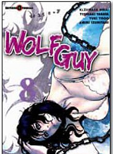 Wolf Guy, Tome 8 :