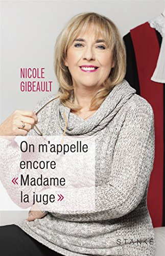 "On m'appelle encore ""Madame la juge"" / Nicole Gibeault."