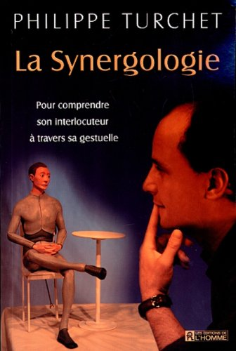 La Synergologie : Pour comprendre son interlocuteur à travers sa gestuelle