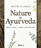 Nature & Ayurveda | St-laurent, Kathryne. Auteur