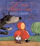 Le Petit Chaperon rouge by Marthe Faribault, Mireille Levert (Board book - November 17, 2002)