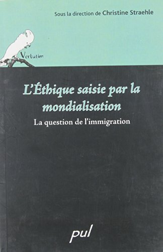 L'éthique saisie par la mondialisation : La question de l'immigration
