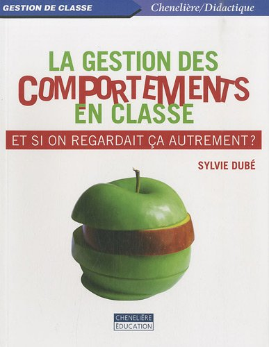 La gestion des comportements en classe : Et si on regardait ça autrement ?
