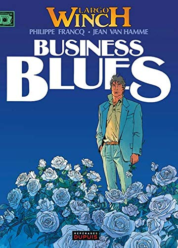 Largo Winch, t.4 : Business blues |
