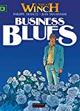 Largo Winch, t.4 : Business blues | Van Hamme, Jean (1939-....). Dialoguiste