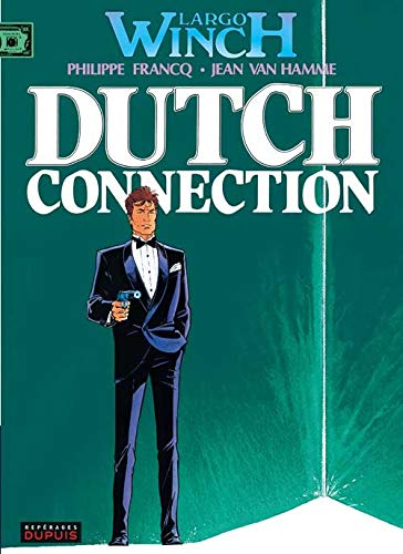 Largo Winch, t.6 : Dutch connection |