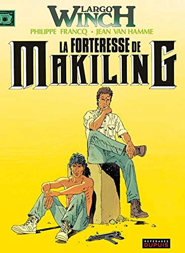 Largo Winch, t.7 : la forteresse Makiling |