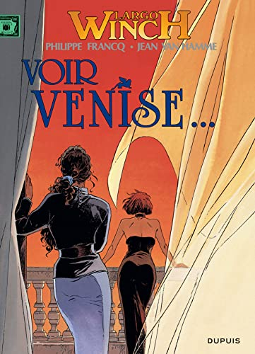 Largo Winch, t.9 : voir Venise ... |