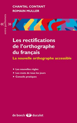 Les rectifications de l'orthographe du français: La nouvelle orthographe accessible