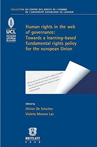 Human Rights in the Web of Governance : towards a learning-based fundamental rights policy for the European Union : Volume 9