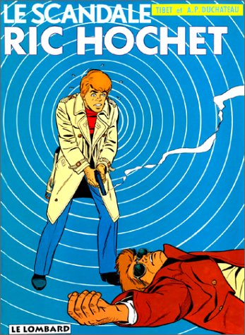 Ric Hochet, tome 33 : Le Scandale Ric Hochet