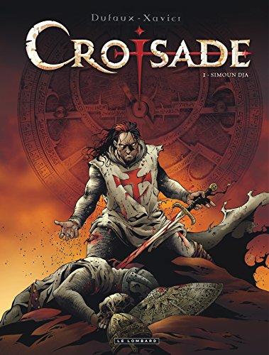 Croisade, Tome 1