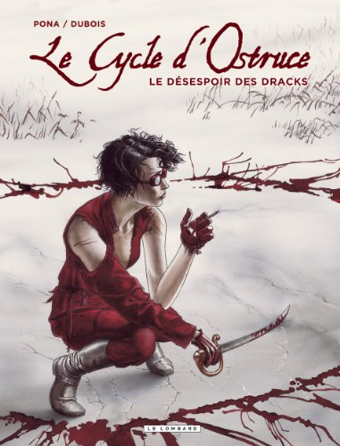 Le Cycle d'Ostruce, Tome 4 : Le désespoir des Dracks