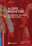 Alerte marketing : Comprendre, anticiper, gérer les crises